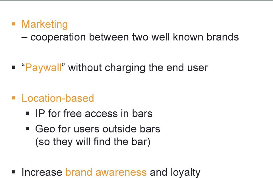 for free access in bars Geo for users outside bars (so