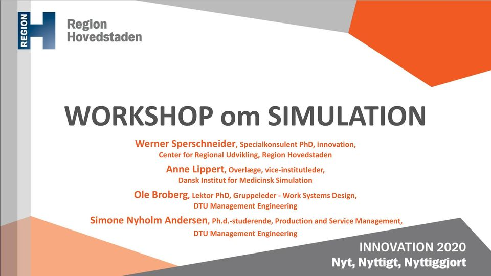 Medicinsk Simulation Ole Broberg, Lektor PhD, Gruppeleder - Work Systems Design, DTU Management