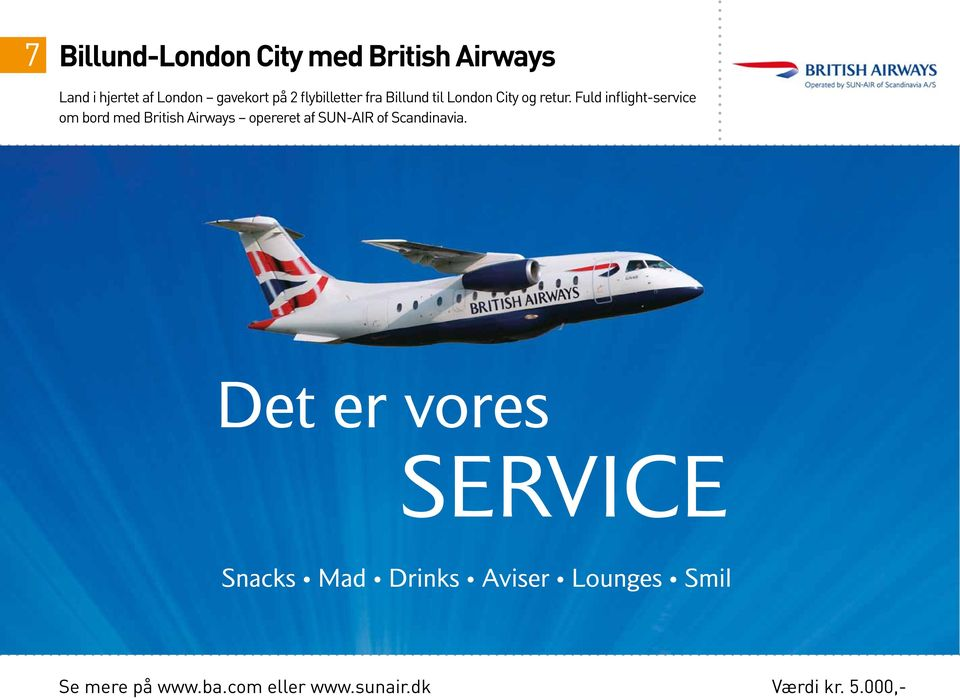 Fuld inflight-service om bord med British Airways opereret af SUN-AIR of Scandinavia.