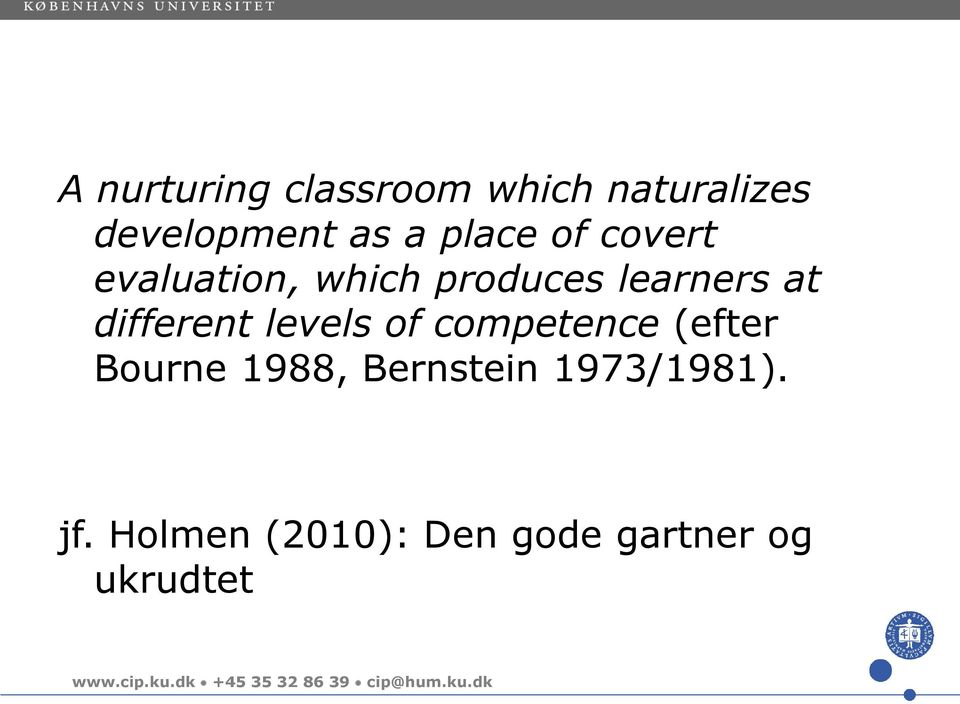 different levels of competence (efter Bourne 1988,