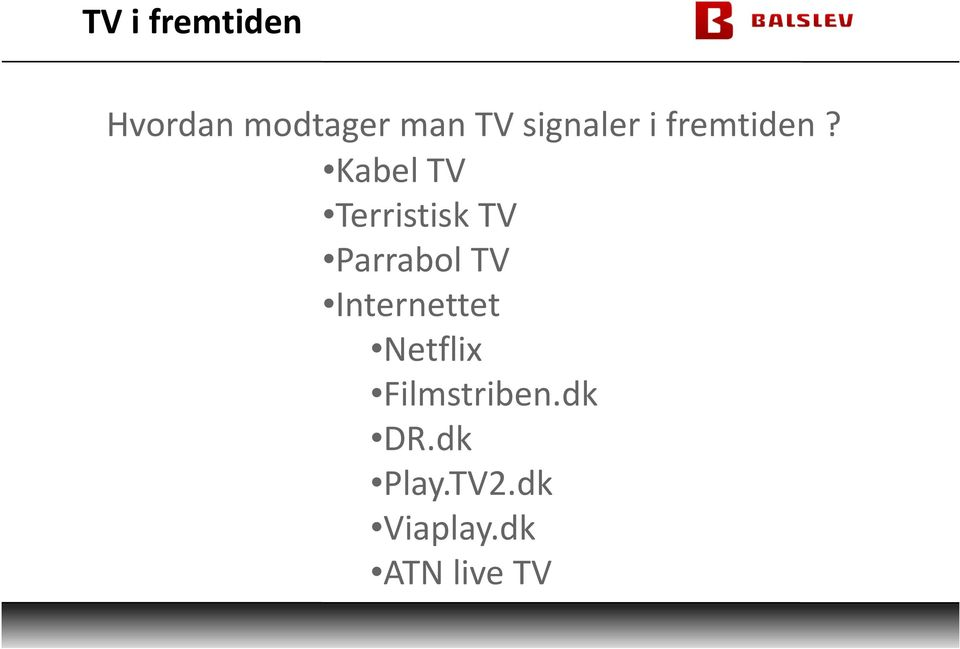Kabel TV Terristisk TV Parrabol TV