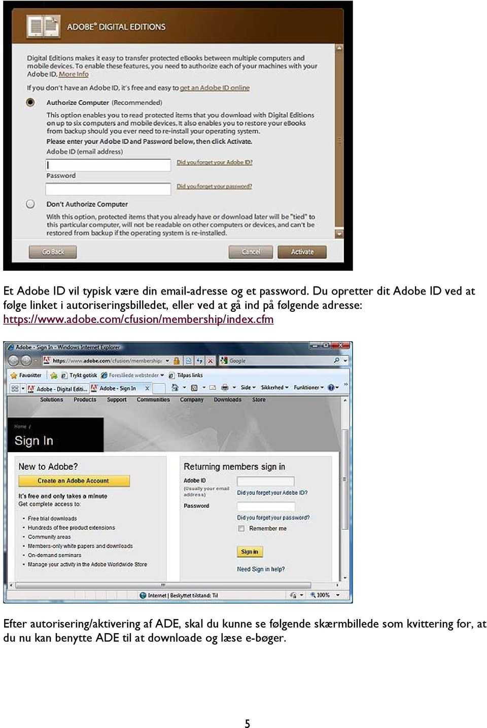 følgende adresse: https://www.adobe.com/cfusion/membership/index.