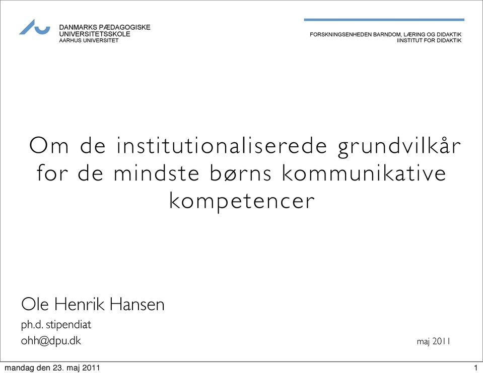 DIDAKTIK Om de institutionaliserede grundvilkår for de mindste
