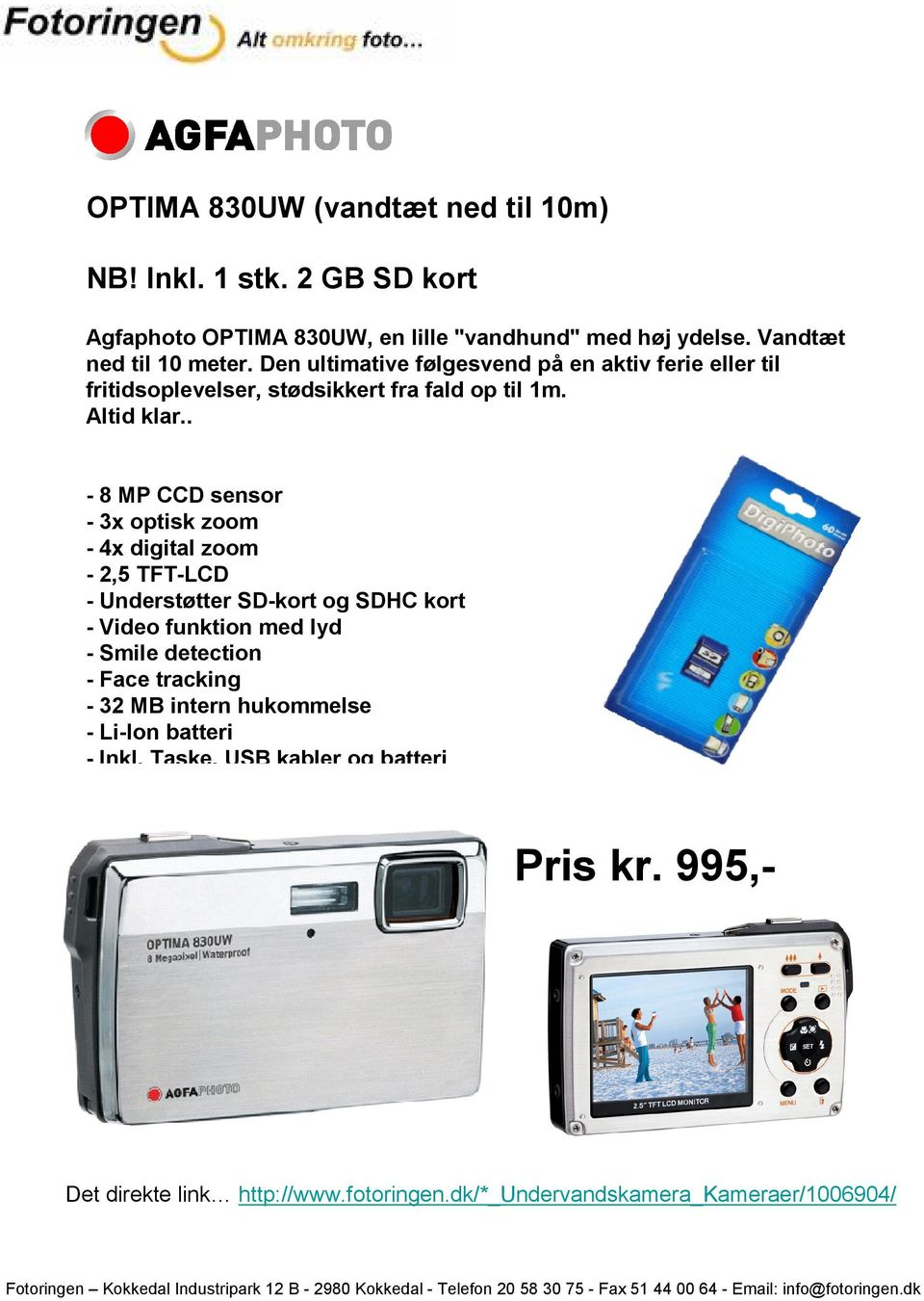 . - 8 MP CCD sensor - 3x optisk zoom - 4x digital zoom - 2,5 TFT-LCD - Understøtter SD-kort og SDHC kort - Video funktion med lyd - Smile detection -