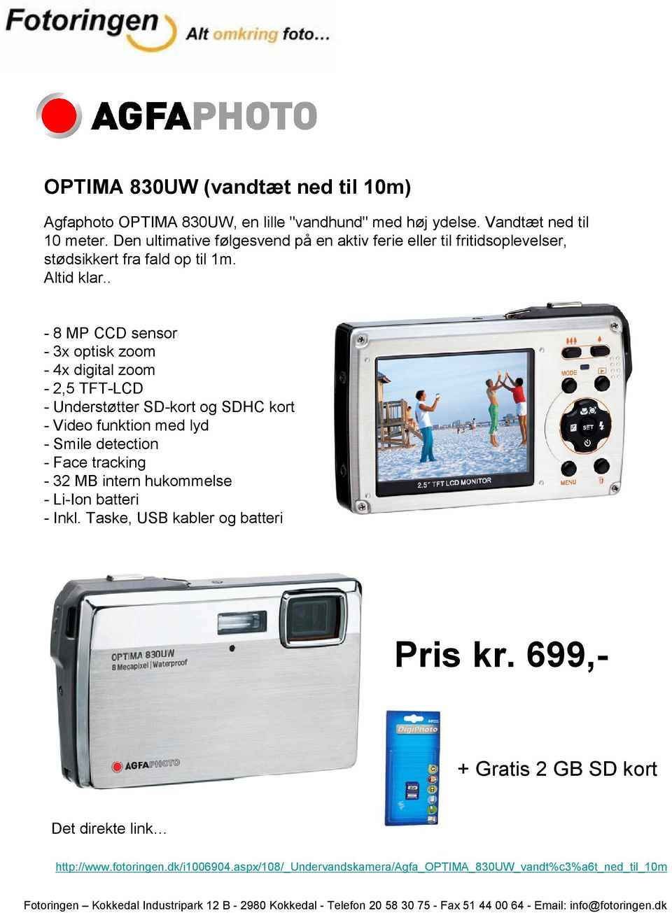 . - 8 MP CCD sensor - 3x optisk zoom - 4x digital zoom - 2,5 TFT-LCD - Understøtter SD-kort og SDHC kort - Video funktion med lyd - Smile detection - Face