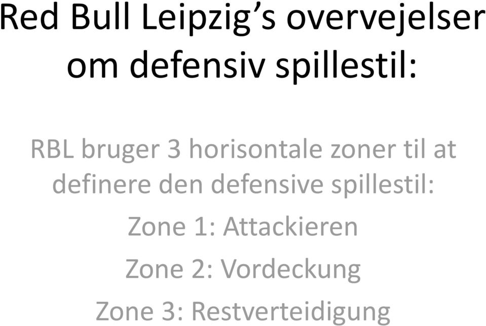 at definere den defensive spillestil: Zone 1:
