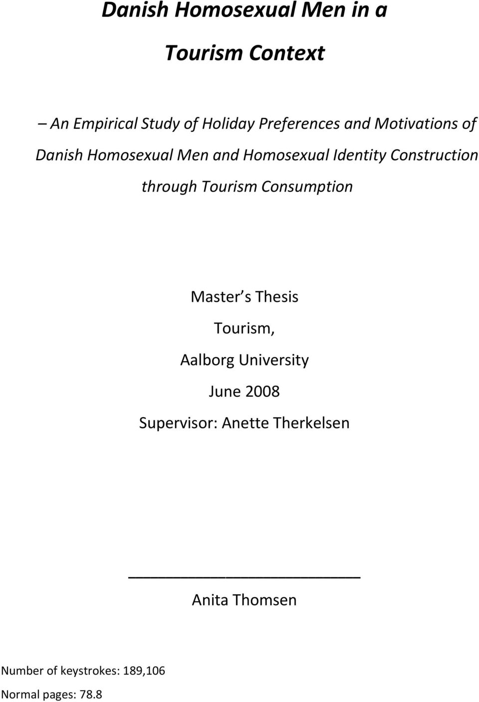 through Tourism Consumption Master s Thesis Tourism, Aalborg University June 2008