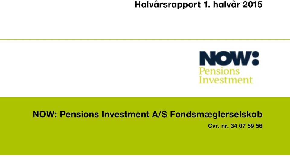Pensions Investment A/S