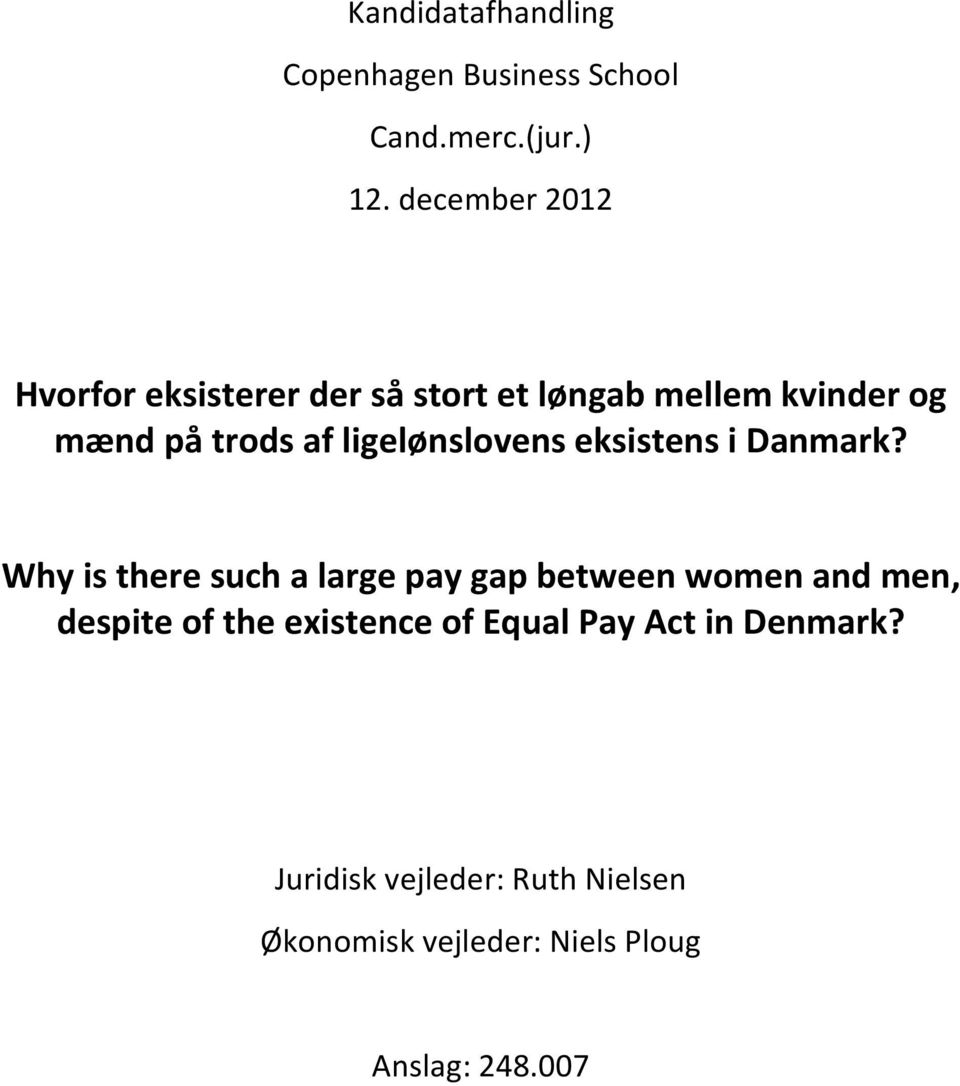 ligelønslovens Why is there such a large pay gap between women and men, despite of the