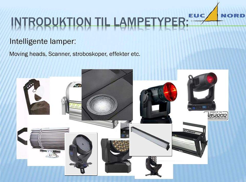 lamper: Moving heads,
