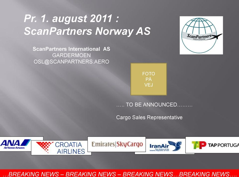 International AS GARDERMOEN OSL@SCANPARTNERS.