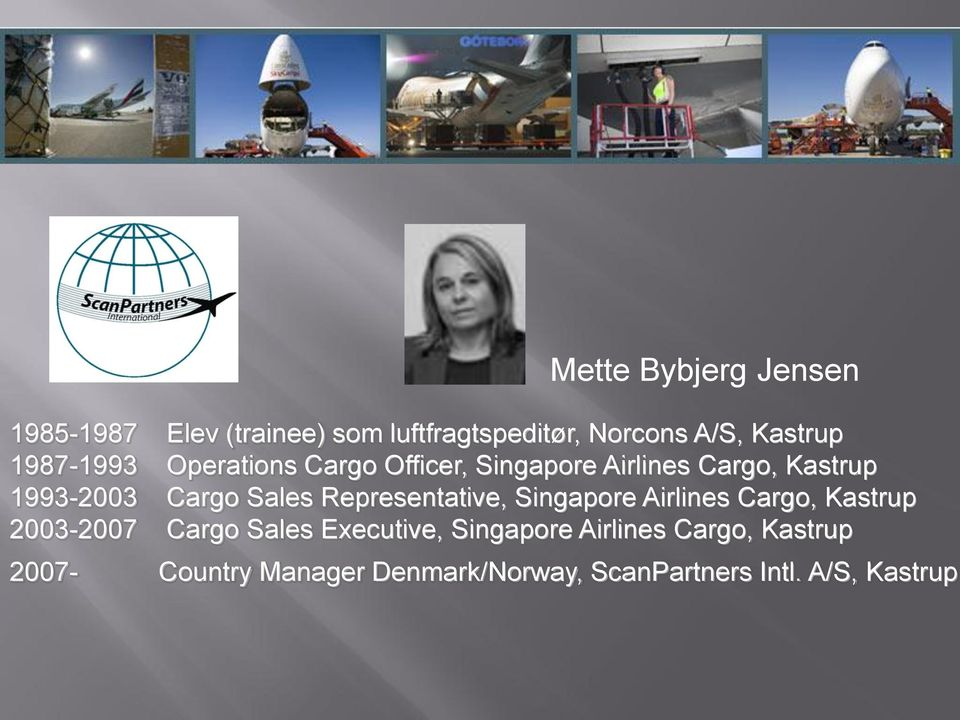 Representative, Singapore Airlines Cargo, Kastrup 2003-2007 Cargo Sales Executive,