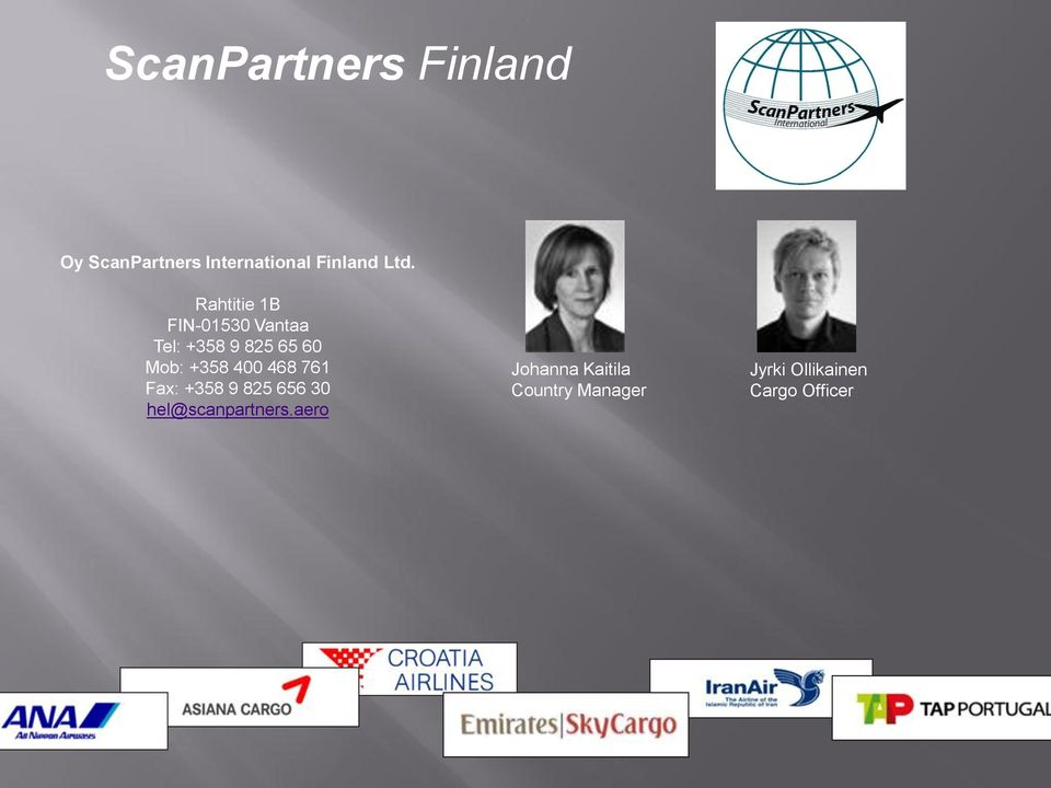 +358 400 468 761 Fax: +358 9 825 656 30 hel@scanpartners.