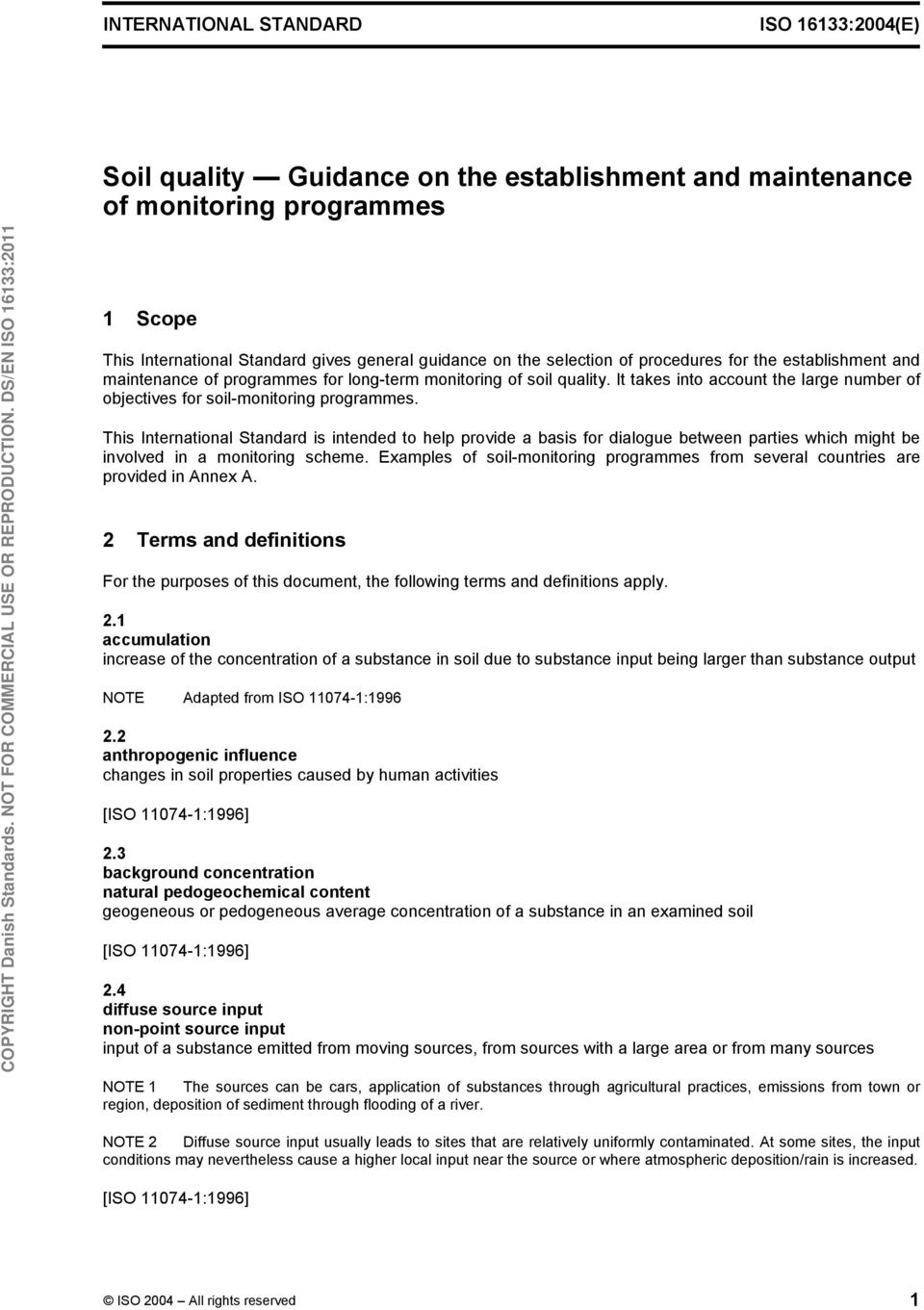 It takes into account the large number of objectives for soil-monitoring programmes.