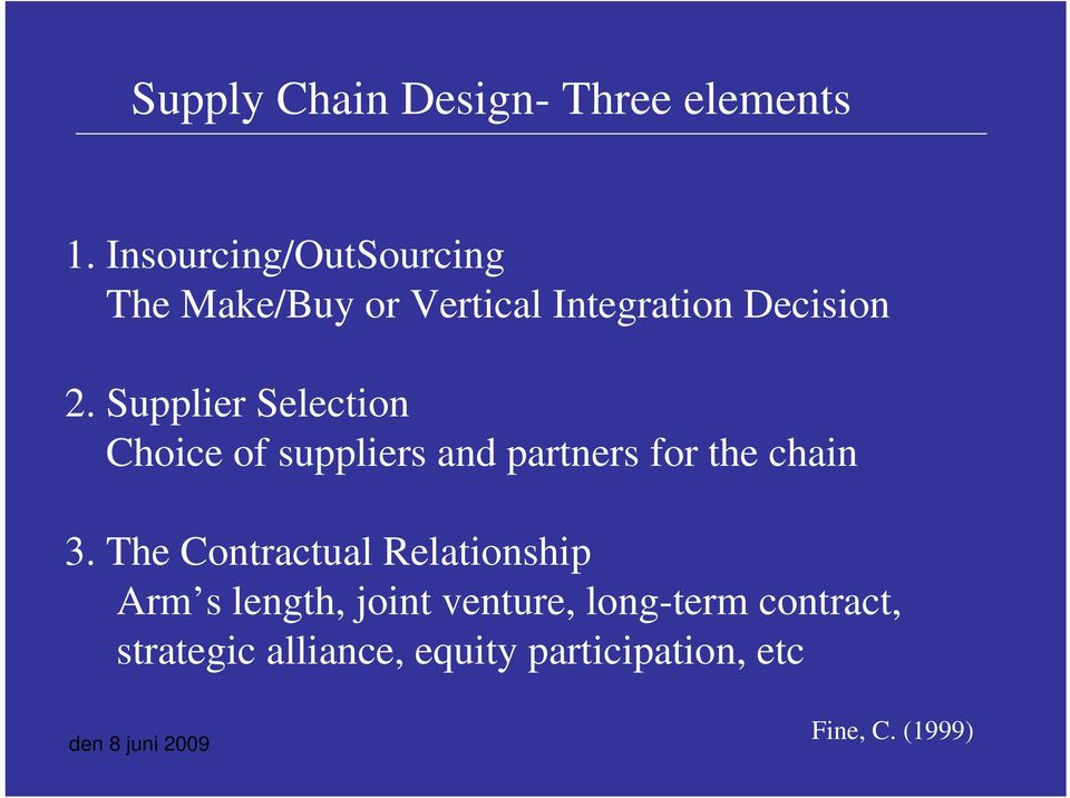 Supplier Selection Choice of suppliers and partners for the chain 3.