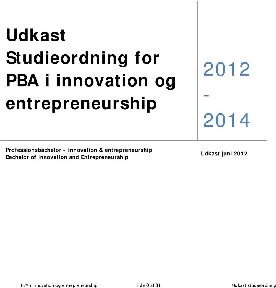 Bachelor of Innovation and Entrepreneurship Udkast juni 2012