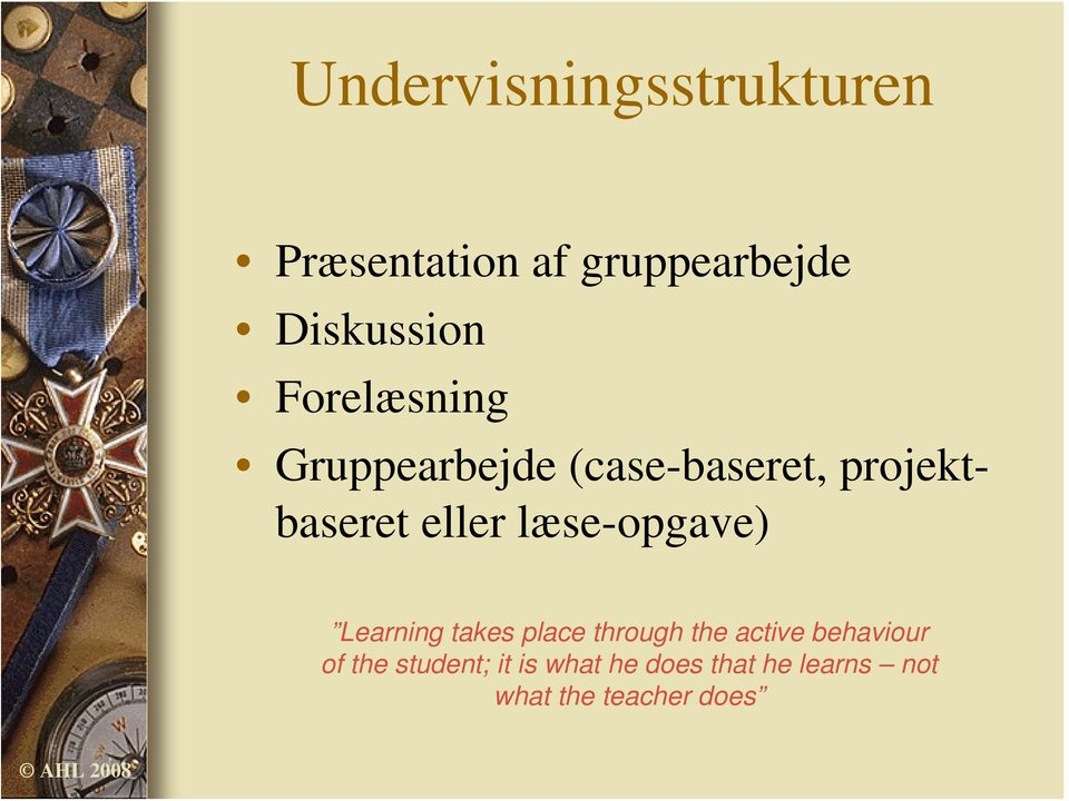 læse-opgave) Learning takes place through the active behaviour of