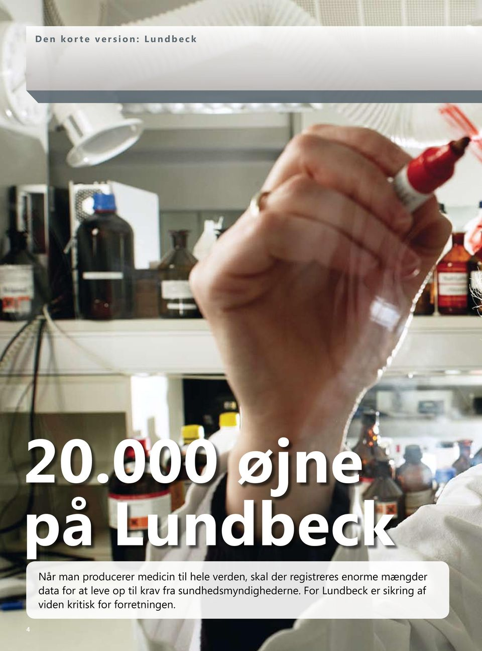 verden, skal der registreres enorme mængder data for at leve