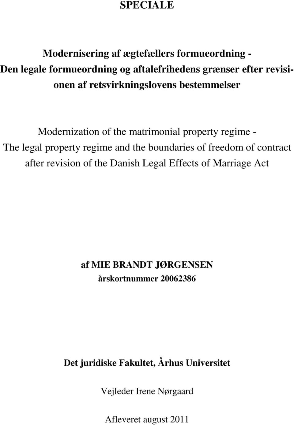 regime and the boundaries of freedom of contract after revision of the Danish Legal Effects of Marriage Act af MIE