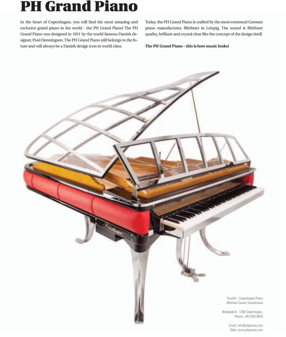 The PH Grand Piano still belongs to the future and will always be a Danish design icon in world class.
