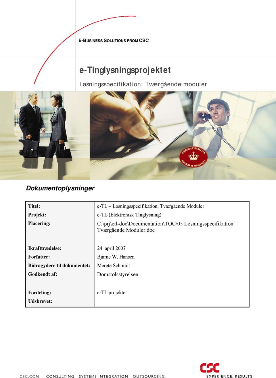 C:\prj\etl-doc\Documentation\TOC\05 Løsningsspecifikation Tværgående Moduler.doc Ikrafttrædelse: 24.
