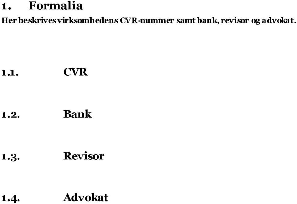 bank, revisor og advokat. 1.