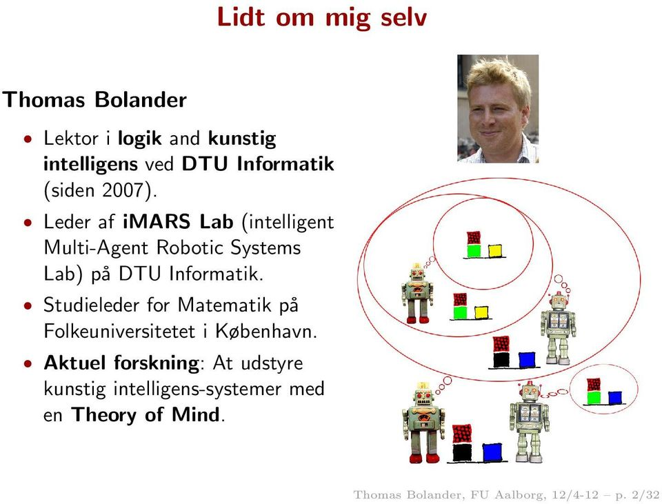 Leder af imars Lab (intelligent Multi-Agent Robotic Systems Lab) på DTU Informatik.