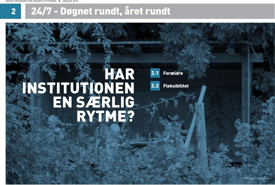 institutionen en særlig rytme? 2.