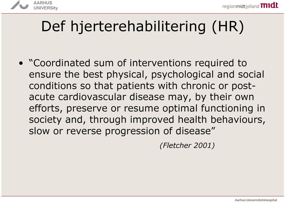 cardiovascular disease may, by their own efforts, preserve or resume optimal functioning in