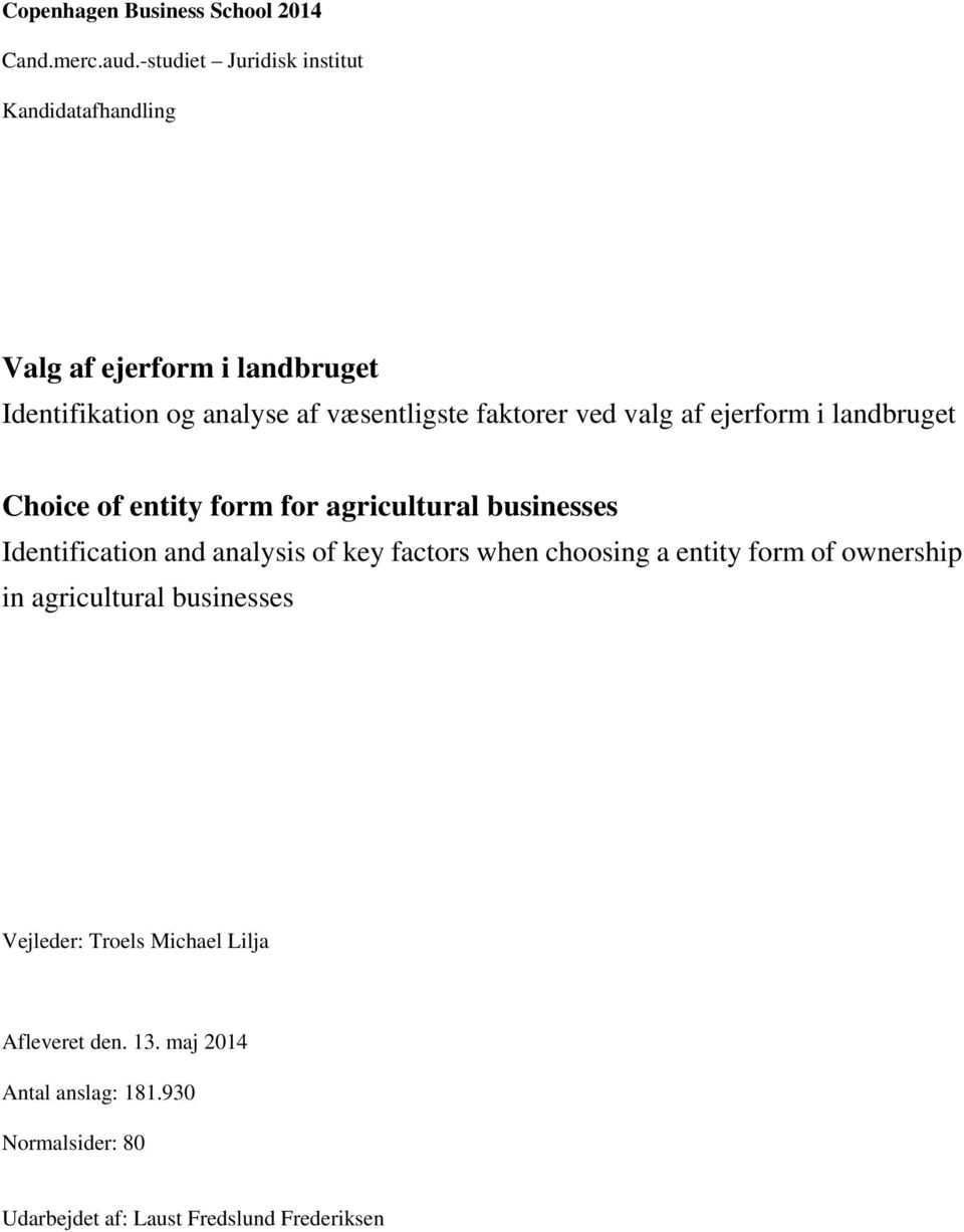 ved valg af ejerform i landbruget Choice of entity form for agricultural businesses Identification and analysis of key factors