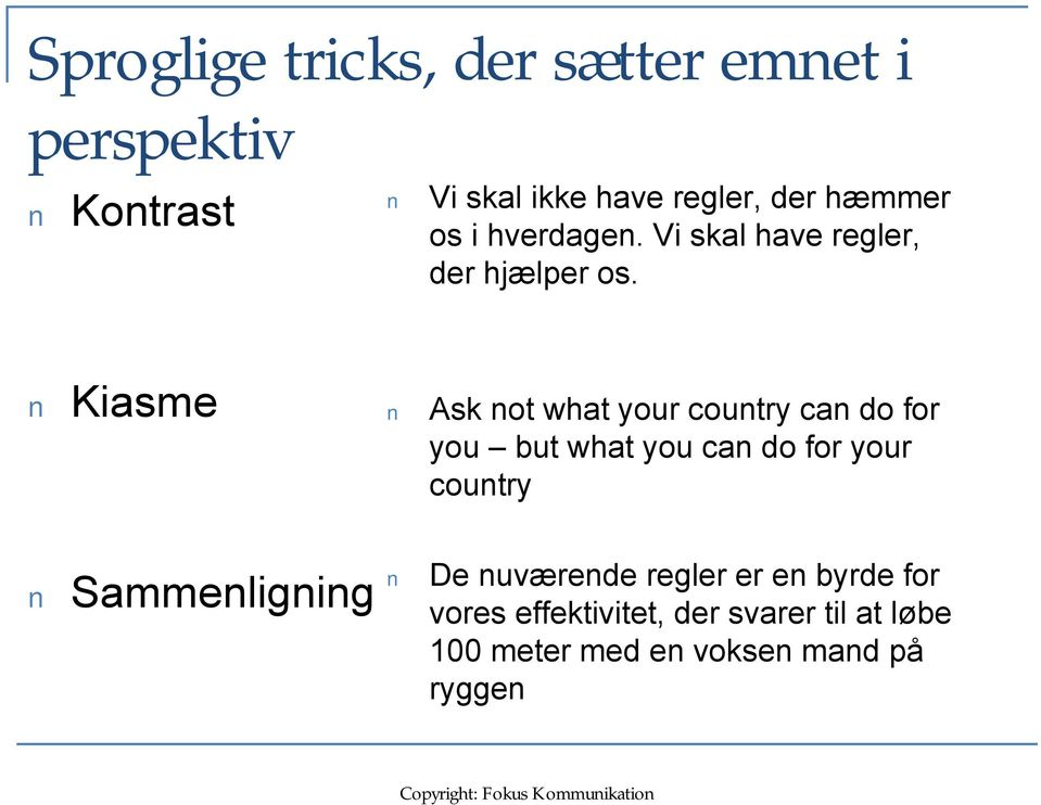 Kiasme Sammenligning Ask not what your country can do for you but what you can do for your