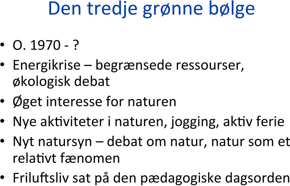 interesse for naturen Nye ak;viteter i naturen, jogging, ak;v