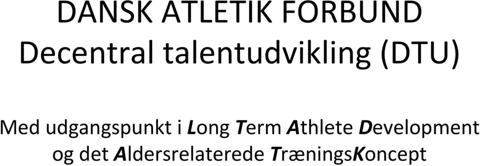 udgangspunkt i Long Term Athlete