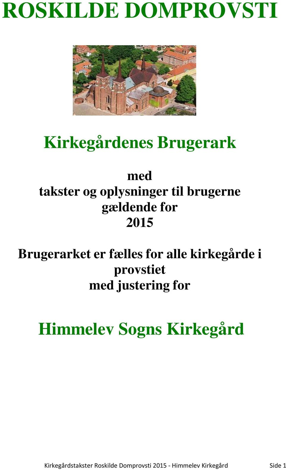 for alle kirkegårde i provstiet med justering for Himmelev Sogns