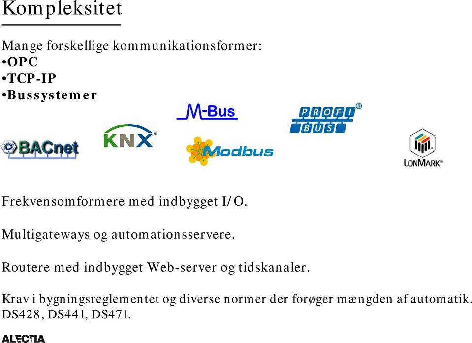 Multigateways og automationsservere.