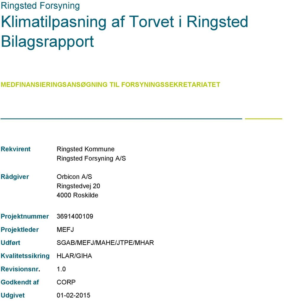 Ringsted Forsyning A/S Orbicon A/S Ringstedvej 20 4000 Roskilde Projektnummer 3691400109