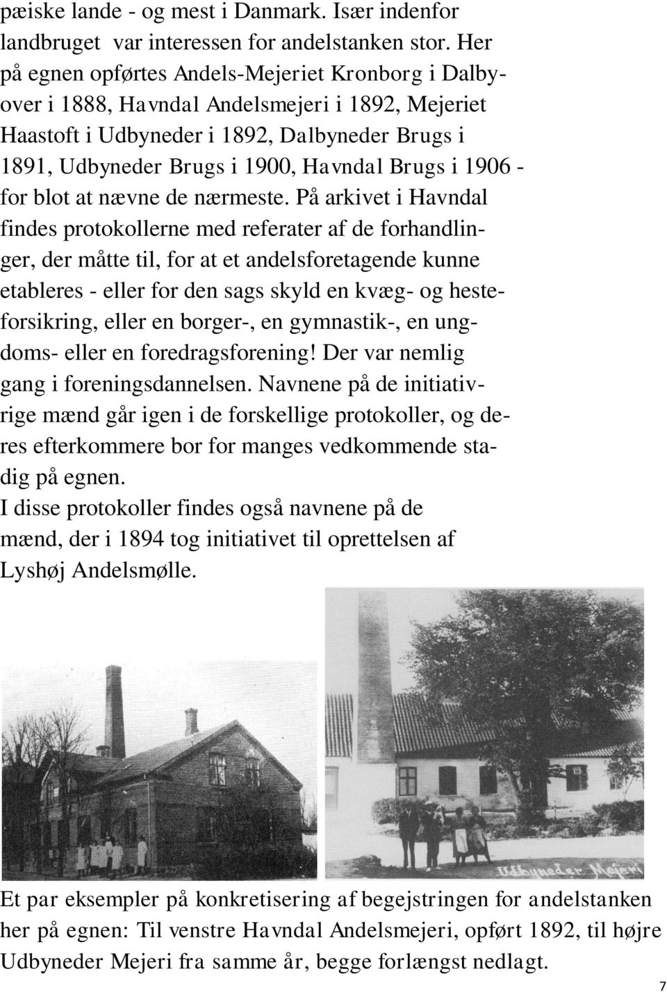 1906 - for blot at nævne de nærmeste.