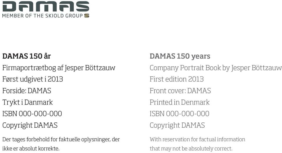 DAMAS 150 years Company Portrait Book by Jesper Böttzauw First edition 2013 Front cover: DAMAS Printed in