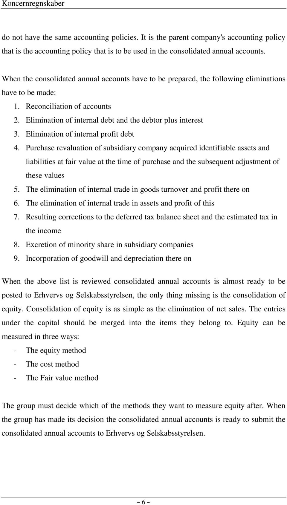 Elimination of internal profit debt 4.