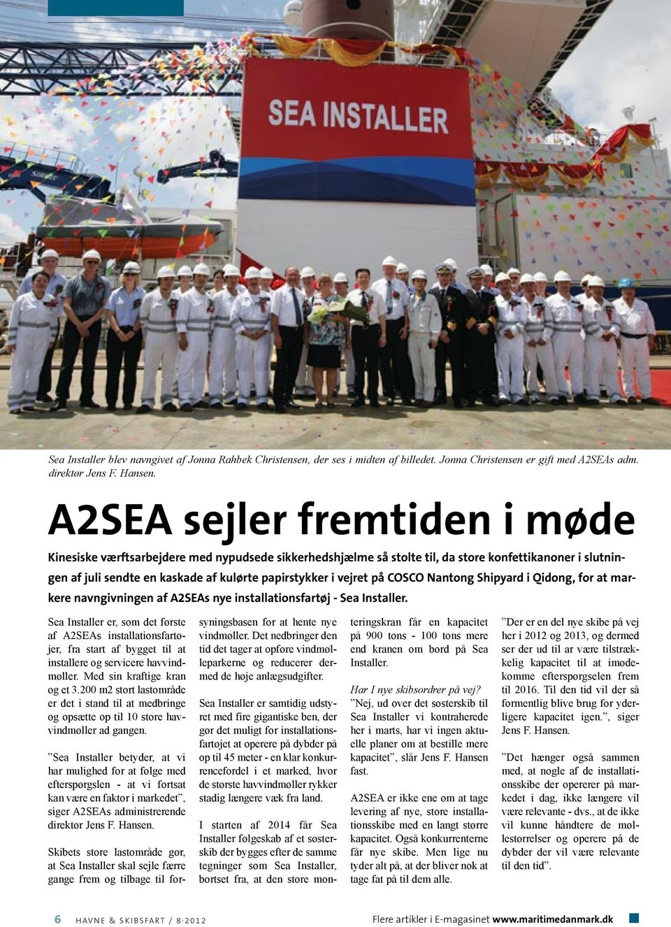 på COSCO Nantong Shipyard i Qidong, for at markere navngivningen af A2SEAs nye installationsfartøj - Sea Installer.