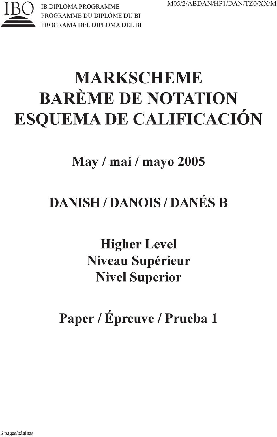 CALIFICACIÓN May / mai / mayo 2005 DANISH / DANOIS / DANÉS B Higher Level