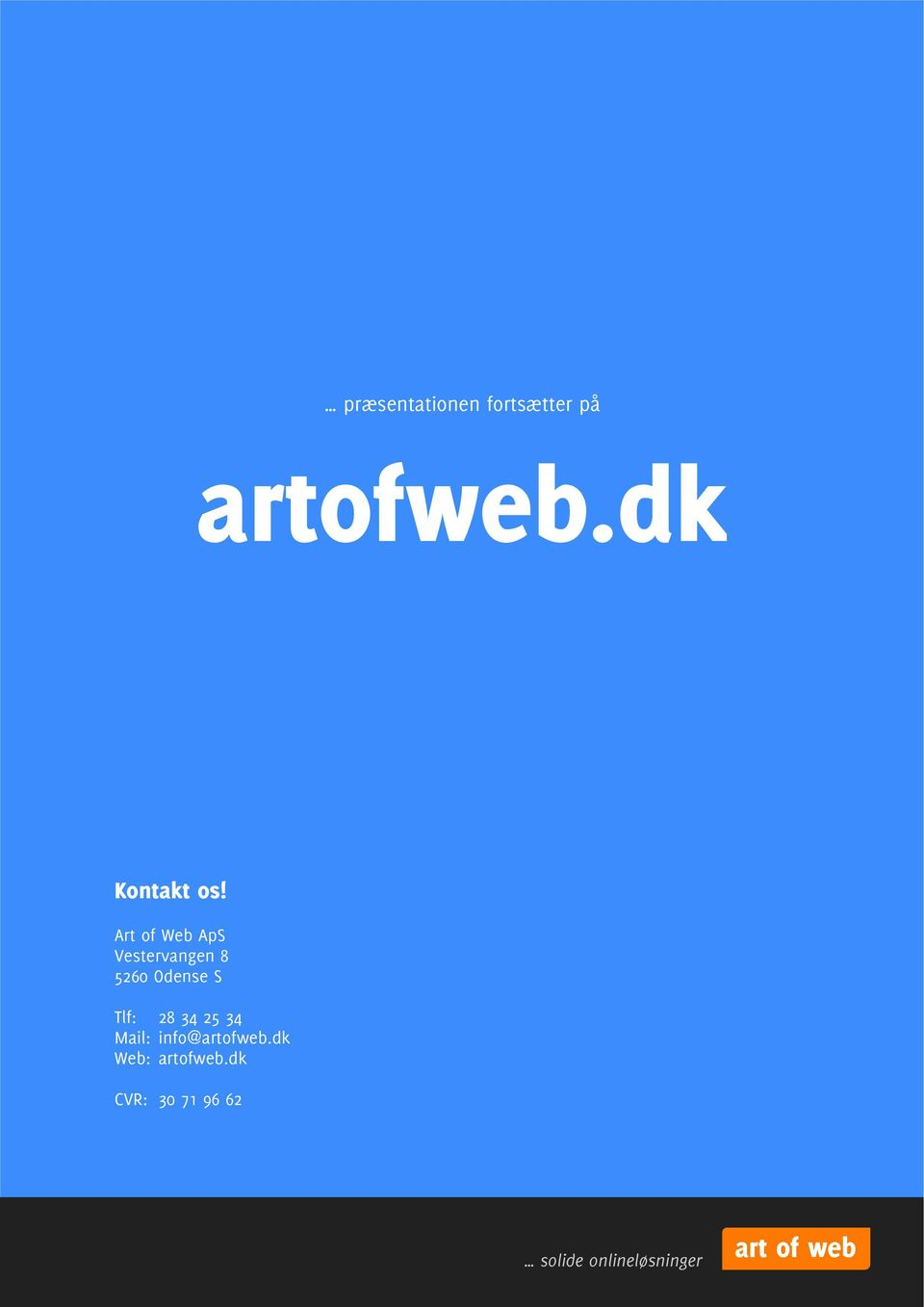 Art of Web ApS Vestervangen 8 5260 Odense S Tlf: