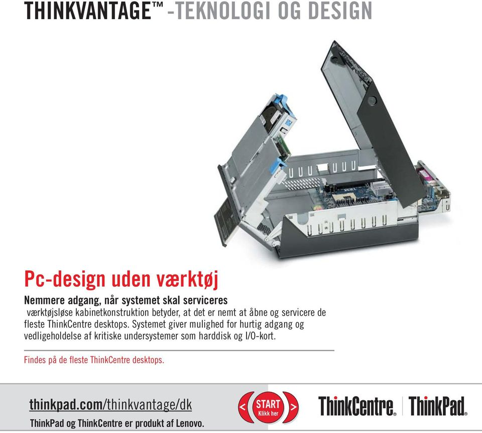 ThinkCentre desktops.