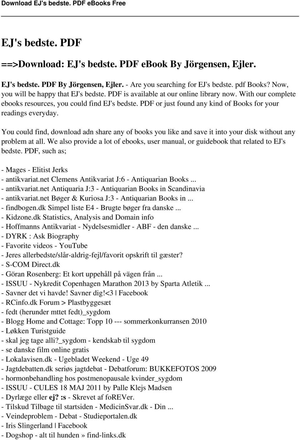 You could find, download adn share any of books you like and save it into your disk without any problem at all. We also provide a lot of ebooks, user manual, or guidebook that related to EJ's bedste.