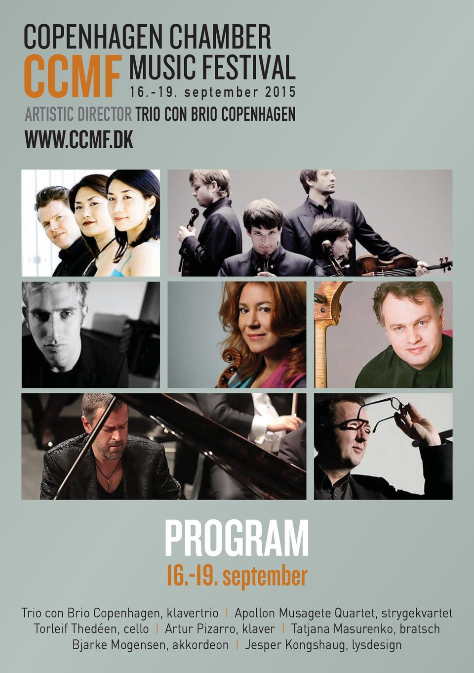 -19. september Trio con Brio Copenhagen, klavertrio I Apollon Musagete Quartet,