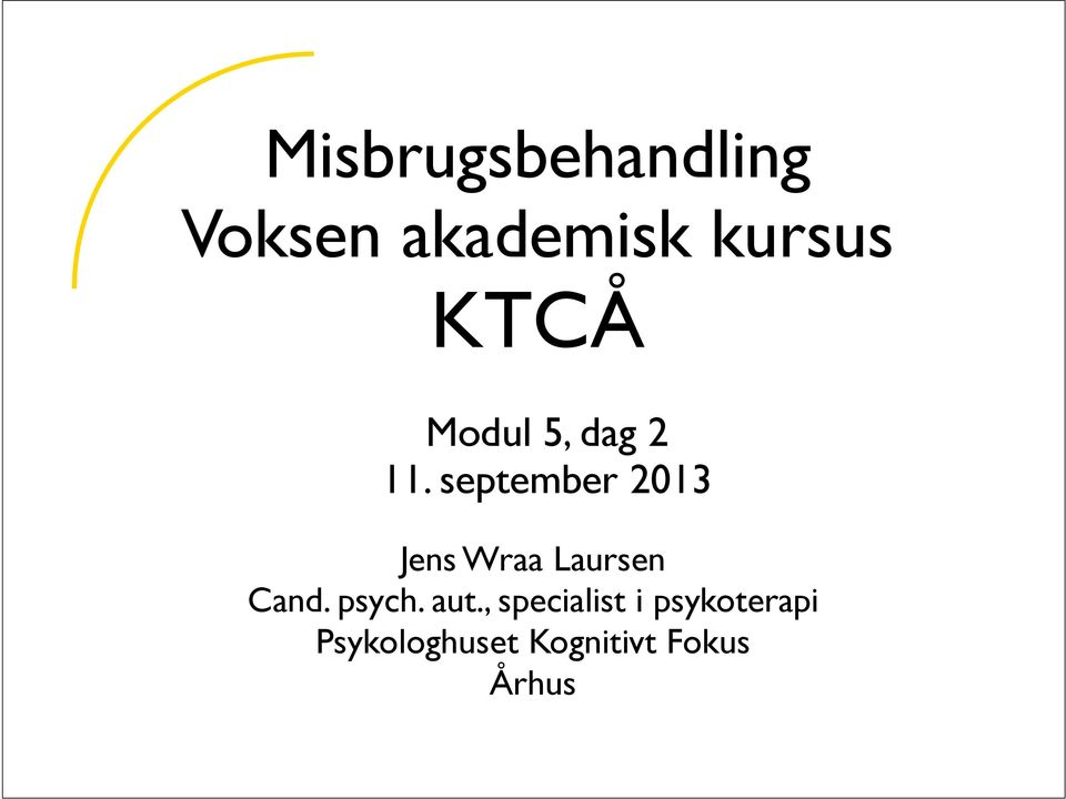 september 2013 Jens Wraa Laursen Cand. psych.