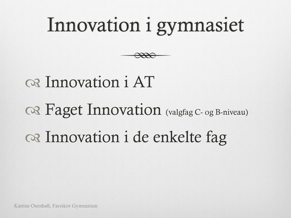 Innovation (valgfag C- og