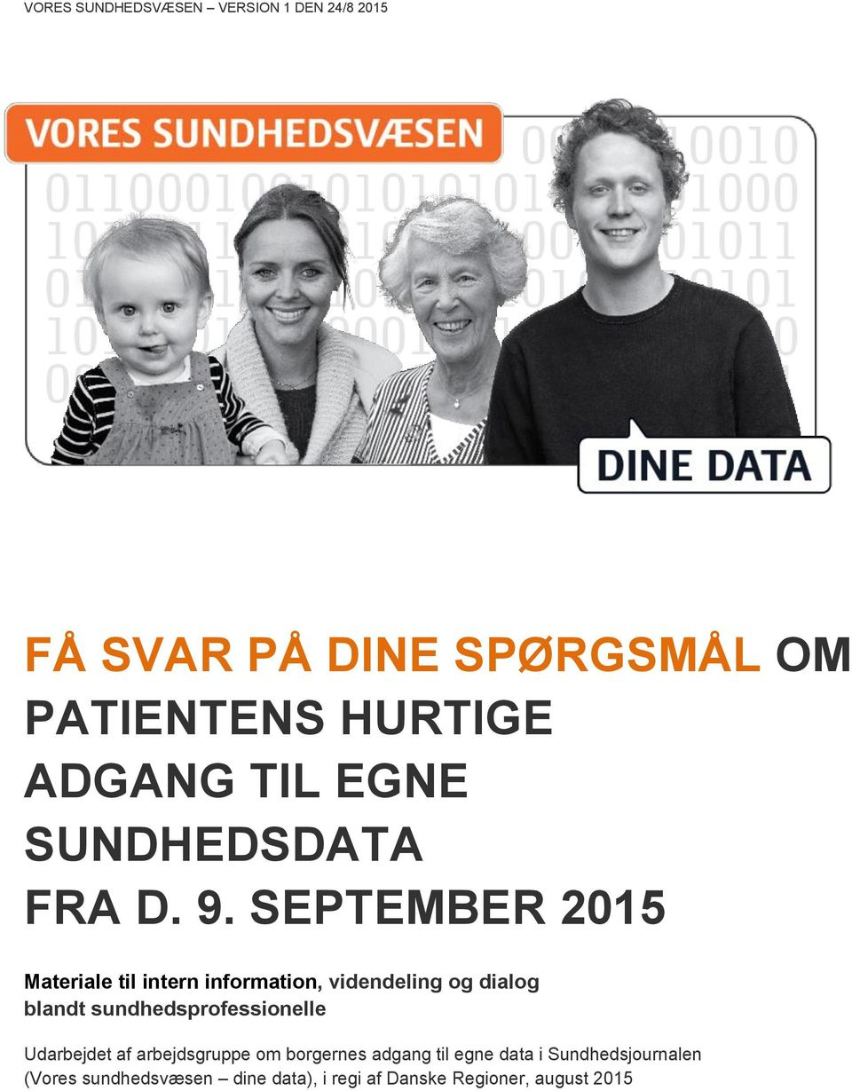 SEPTEMBER 2015 Materiale til intern information, videndeling og dialog blandt