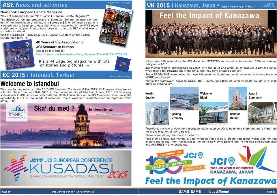 It is a superb way to keep up to date with what is happening in the JCI Senate world, see what your friends have been up to and to PLAN what events you wish to attend.