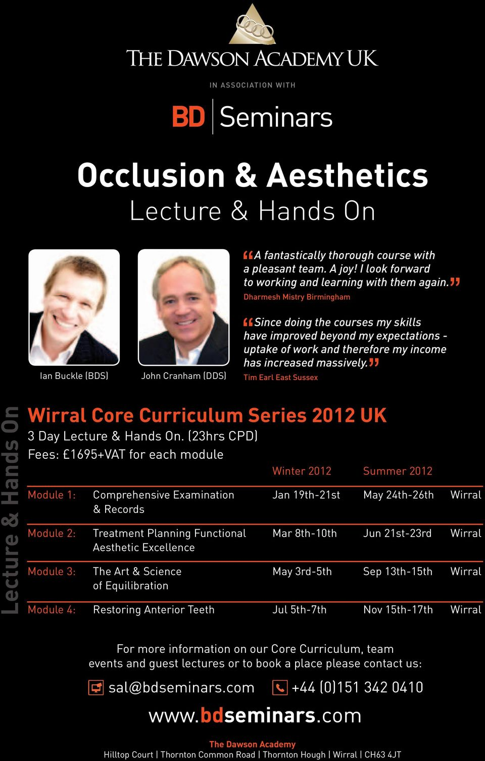 Tim Earl East Sussex Lecture & Hands On Wirral Core Curriculum Series 2012 UK 3 Day Lecture & Hands On.